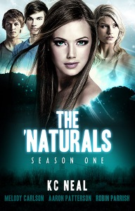 Cover for The 'Naturals by KC Neal, Aaron Patterson, Melody Carlson, Robin Parrish
